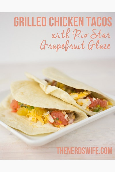 Grilled Chicken Tacos with Rio Star Grapefruit Glaze